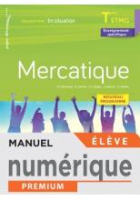 En situation Mercatique Terminale STMG - Manuel numérique élève - Éd. 2020