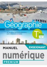 Géographie Terminales - Manuel numérique professeur premium - Ed. 2020