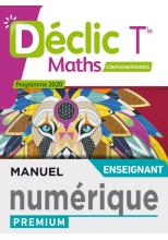 Déclic Mathématiques Complémentaires terminales - Manuel numérique professeur premium - Ed. 2020