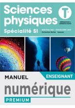Sciences Physiques/ Spécialité SI Tles - Manuel numérique professeur premium - Ed. 2020