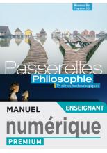 Passerelles Philosophie Terminale séries technos. - Manuel numérique professeur Premium - Ed. 2020