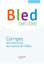 Bled CM1-CM2 - Corrigés - Edition 2017