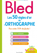 BLED Les 50 règles d'or de l'orthographe