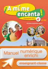 Manuel numérique A mi me encanta espagnol cycle 4 / 4e LV2 - Licence enseignant enrichie - éd. 2017