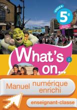 Manuel numérique What's on... anglais cycle 4 / 5e - Licence enrichie enseignant - éd. 2017