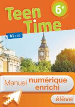 Manuel numérique Teen Time anglais cycle 3 / 6e - Licence élève enrichie - éd. 2017