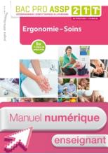 Ergonomie-Soins 2de, 1re, Tle Bac Pro ASSP - Manuel interactif enseignant - Éd. 2018