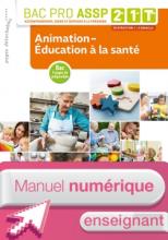 Animation-Éducation à la santé 2de, 1re, Tle Bac Pro ASSP - Manuel interactif enseignant - Éd. 2018