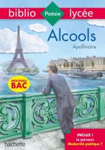 Bibliolycée - Alcools, Apollinaire - BAC 2021 Parcours Modernité poétique ? (texte intégral)
