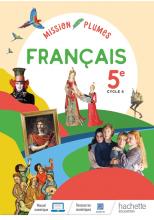 Mission Plumes : Mon manuel de français 5e - Livre élève - Ed. 2021