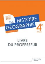 Histoire - Géographie  EMC 4e - Livre du professeur - Ed. 2021