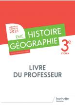 Histoire - Géographie EMC 3e - Livre du professeur - Ed. 2021