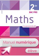 Mathématiques 2de Bac Pro Industriel Groupements A et B - Manuel numérique élève - Éd. 2018