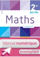 Mathématiques 2de Bac Pro Tertiaire Groupement C - Manuel numérique enseignant - Éd. 2018