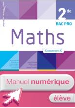 Mathématiques 2de Bac Pro Tertiaire Groupement C - Manuel numérique élève - Éd. 2018