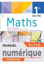 Mathématiques 1ère Bac Pro groupements A et B - Manuel numérique élève -  Éd. 2021
