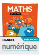 Perspectives Mathématiques 2de Bac Pro Production - Manuel numérique enseignant - Éd. 2019