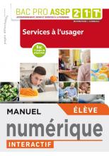 Services à l'usager 2de, 1re, Tle Bac Pro ASSP - Manuel interactif élève - Éd. 2019