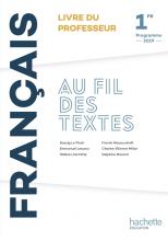 Au fil des textes Français 1re - Livre du professeur - Éd. 2019