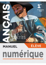 Au fil des textes Français 1re - Manuel Numérique élève - Éd. 2019