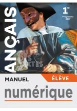 Au fil des textes Français 1re - Manuel Numérique élève - Éd. 2019