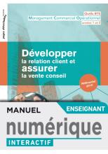 Développer la relation client et assurer la vente conseil BTS - Manuel interactif enseignant - 2019