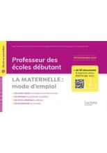 L'école au quotidien - Professeur des écoles débutants - La Maternelle mode d'emploi - 2020