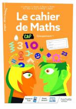 Le cahier de Maths Groupement 1 CAP - cahier de l'élève- Éd. 2020