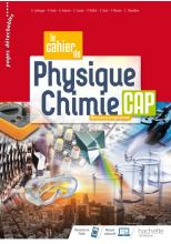 La cahier de Physique-Chimie CAP - cahier de l'élève - Éd. 2020