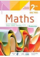Mathématiques Production 2de BAC PRO - cahier de l'élève - Éd 2020