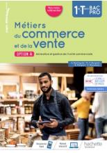 Métiers du commerce et de la vente option A 1re/Term Bac Pro - livre élève - Éd. 2020