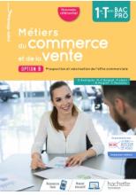 Métiers du commerce et de la vente option B 1re/Term Bac Pro - cahier de l'élève- Éd. 2020