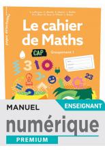 Le cahier de Maths Groupement 1 CAP - Manuel numérique enseignant - Éd. 2020