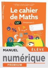 Le cahier de Maths Groupement 2 CAP - Manuel numérique élève-  Éd. 2020