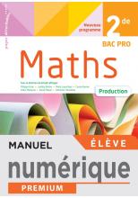 Mathématiques 2de Bac Pro - Production - Manuel numérique élève - Éd 2020