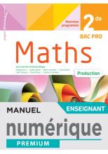 Mathématiques 2de Bac Pro - Production - Manuel numérique enseignant - Éd 2020