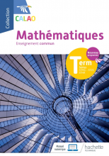 Calao Mathématiques Terminale tronc commun STMG, STHR, ST2S - Livre élève - Éd. 2020