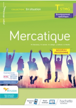 En situation Mercatique Terminale STMG - cahier de l'élève - Éd. 2020