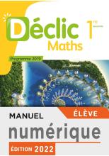Manuel numérique mathématiques Déclic  1ère - Licence élève - Ed. 2019