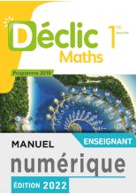 Manuel numérique mathématique Déclic 1ère - licence enseignant - Ed. 2019