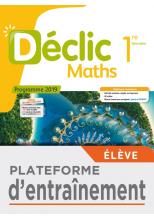 Plateforme d'entraînement Déclic Maths 1ère - Ed. 2019