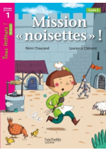 Mission «noisettes» Niveau 1 - Tous lecteurs ! Romans - Numérique simple élève - Ed. 2020