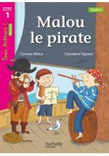 Malou le Pirate Niveau 1 - Tous lecteurs ! Roman - Numérique enseignant - Ed. 2020