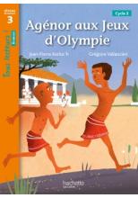 Agénor aux jeux d'Olympie - Tous lecteurs ! Roman Niveau 3 - Livre élève - Ed. 2020