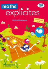 Maths Explicites CM2 - Guide pédagogique - Edition 2021