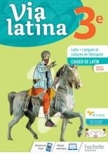 Via Latina 3ème - Cahier de l'élève -  Éd. 2021