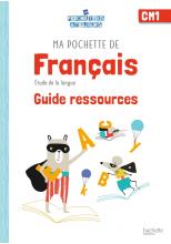 Ma pochette de français CM1 - Les Pochettes Ateliers - Guide pédagogique - Ed. 2021