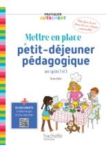 Pratiquer autrement - Mettre en place un petit-déjeuner pédagogique PDF Web - Ed. 2021