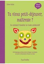 Talents d'école - Tu viens petit-déjeuner, maîtresse ? PDF WEB - Ed. 2020
