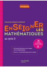 Profession enseignant - Enseigner les Mathématiques - Cycle 3 - ePub FXL - Ed. 2021